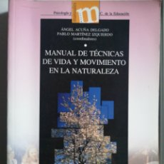 Libros: MANUAL DE TÉCNICAS DE VIDA Y MOVIMIENTO EN LA NATURALEZA. Lote 266357783