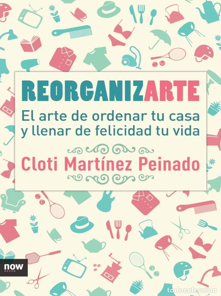 AUTOAYUDA. REORGANIZARTE - CLOTI MARTÍNEZ (Libros Nuevos - Ciencias, Manuales y Oficios - Psicología y Psiquiatría )