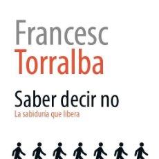 Libros: AUTOAYUDA. SABER DECIR NO - FRANCESC TORRALBA. Lote 269404928