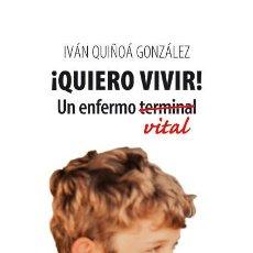 Libros: AUTOAYUDA. QUIERO VIVIR - IVÁN QUIÑOÁ GONZÁLEZ. Lote 269441983