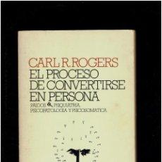 Libros: EL PROCESO DE CONVERTIRSE EN PERSONA CARL R.ROGERS.PAIDOS.PSQUIATRIA,PSICOLOGIA Y PSICOSOMATICA 1981. Lote 275317273