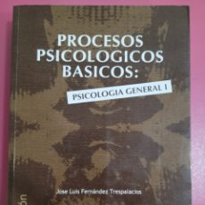 Libros: PROCESOS PSICOLÓGICOS BASICOS PSICOLOGÍA GENERAL 1 JOSE LUIS FERNÁNDEZ TRESPALACIOS. Lote 278539993