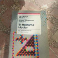 Libros: EL TRASTORNO BIPOLAR. UNA APROXIMACIÓN DESDE LA TERAPIA COGNITIVA - CORY F. NEWMAN, ROBERT L. LEAHY,. Lote 279343858
