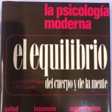 Libros: LA PSICOLOGÍA MODERNA EL EQUILIBRIO DEL CUERPO Y DE LA MENTE. Lote 280865313