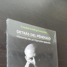 Libros: DETRÁS DEL PÉNDULO, HISTORIAS DE UN HIPNOTERAPEUTA - CRISTÓBAL SCHILLING. Lote 283090468