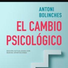 Libros: EL CAMBIO PSICOLÓGICO APRENDA DEL PASADO PARA MEJORAR SU FUTURO ANTONI BOLINCHES. Lote 285649618