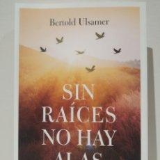 Libros: SIN RAÍCES NO HAY ALAS. LA TERAPIA SISTÉMICA DE BERT HELLINGER. LUCIÉRNAGA 2021. Lote 286574613