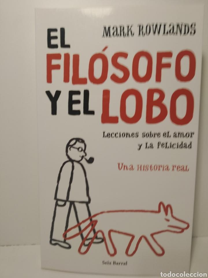 EL FILÓSOFO Y EL LOBO MARK ROWLANDS. SEIX BARRAL (Libros Nuevos - Ciencias, Manuales y Oficios - Psicología y Psiquiatría )