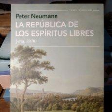 Libros: LA REPÚBLICA DE LOS ESPÍRITUS LIBRES JENA, 1800 PETER NEUMANN NOVEDAD 2021. Lote 293846128