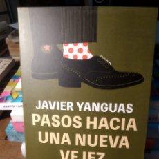 Libros: PASOS HACIA UNA NUEVA VEJEZ LOS GRANDES RETOS SOCIALES Y EMOCIONALES DE LA MADUREZ JAVIER YANGUAS. Lote 293846158
