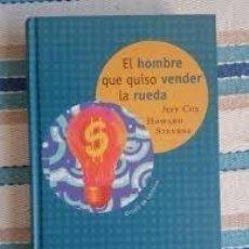 Libros: EL HOMBRE QUE QUISO VENDER LA RUEDA. COX,JEFF, STEVENS,HOWARD. Lote 295718853
