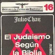 Libros: EL JUDAÍSMO SEGÚN LA BIBLIA CHAIJ JULIO GASTOS DE ENVIO GRATIS. Lote 86699206