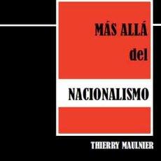 Libros: MÁS ALLÁ DEL NACIONALISMO, DE THIERRY MAULNIER GASTOS DE ENVIO GRATIS. Lote 39874165