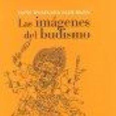 Libros: LAS IMÁGENES DEL BUDISMO. DICCIONARIO ICONOGRÁFICO. SCHUMANN, HANS GASTOS DE ENVIO GRATI. Lote 105569466