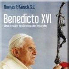 Libros: RELIGIÓN. IGLESIA. BENEDICTO XVI. UNA VISIÓN TEOLÓGICA DEL MUNDO - THOMAS P. RAUSCH, SJ. Lote 42299909