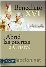 RELIGIÓN. IGLESIA. ¡ABRID LAS PUERTAS A CRISTO! MEDITACIONES SOBRE JUAN PABLO II-BENEDICTO XVI, PAPA (Libros Nuevos - Humanidades - Religión)