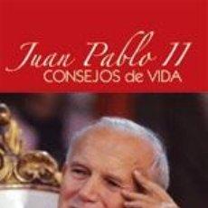 Libros: RELIGIÓN. IGLESIA. JUAN PABLO II. CONSEJOS DE VIDA - JUAN PABLO II, PAPA. Lote 42304195