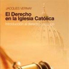 Libros: RELIGIÓN. IGLESIA. EL DERECHO EN LA IGLESIA CATÓLICA. INTRODUCCIÓN AL DERECHO CANÓNICO-JACQUE VERNAY. Lote 133974311