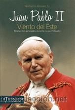 RELIGIÓN. IGLESIA. JUAN PABLO II - VIENTO DEL ESTE:MOMENTOS DE SU PONTIFICADO - NORBERTO ALCOVER, SJ (Libros Nuevos - Humanidades - Religión)