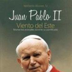 Libros: RELIGIÓN. IGLESIA. JUAN PABLO II - VIENTO DEL ESTE:MOMENTOS DE SU PONTIFICADO - NORBERTO ALCOVER, SJ. Lote 42304730