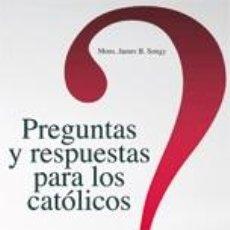 Libros: RELIGIÓN. IGLESIA. PREGUNTAS Y RESPUESTAS PARA LOS CATÓLICOS. VOLUMEN 1 - JAMES B. SONGY. Lote 42304767