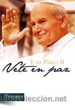 RELIGIÓN. IGLESIA. JUAN PABLO II. VETE EN PAZ - JUAN PABLO II, PAPA (Libros Nuevos - Humanidades - Religión)