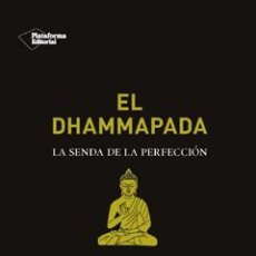 Libros: ESPIRITUAL. EL DHAMMAPADA. LA SENDA DE LA PERFECCIÓN - BUDA. Lote 52163774
