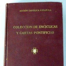 Libros: COLECCIÓN ENCÍCLICAS Y CARTAS PONTIFICIAS ACCIÓN CATÓLICA SECRETARIADO PUBLICACIONES 1942. Lote 47952895