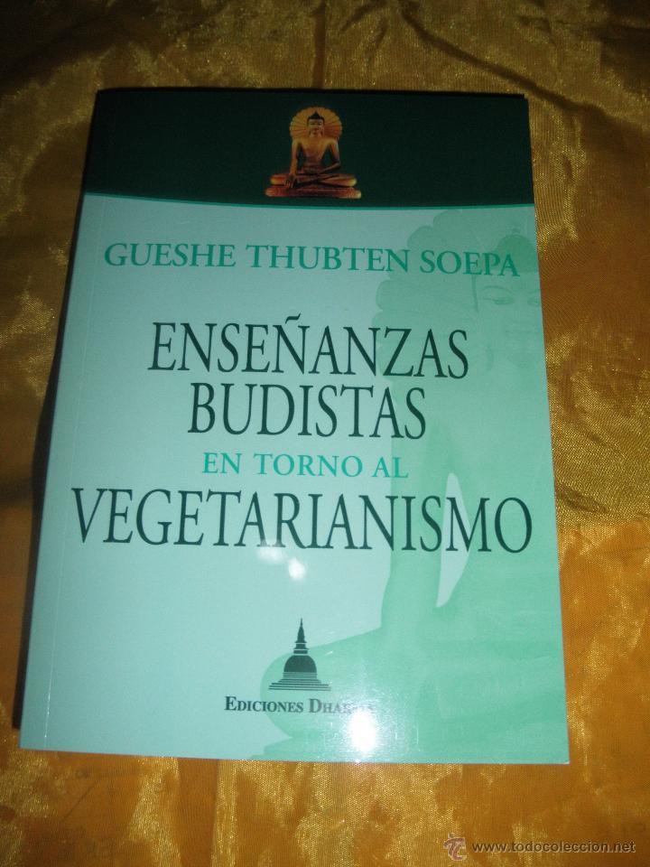 ENSEÑANZAS BUDISTAS EN TORNO AL VEGETARIANISMO. GUESHE THUBTEN SOEPA. EDICIONES DHARMA. 2011 (Libros Nuevos - Humanidades - Religión)