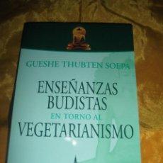Libros: ENSEÑANZAS BUDISTAS EN TORNO AL VEGETARIANISMO. GUESHE THUBTEN SOEPA. EDICIONES DHARMA. 2011. Lote 49359513