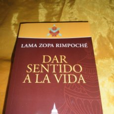 Libros: DAR SENTIDO A LA VIDA. LAMA ZOPA RIMPOCHÉ. EDICIONES DHARMA 2010 *. Lote 49398601