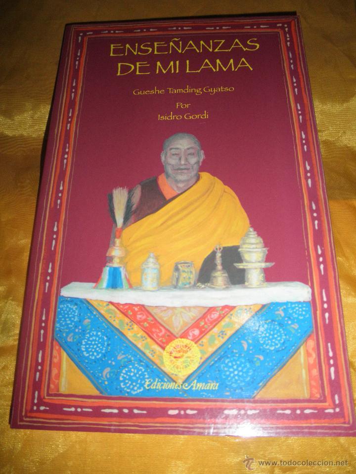 ENSEÑANZAS DE MI LAMA. GUESHE TAMDING GYATSO. RECOPILADO POR ISIDRO GORDI. EDICIONES AMARA (Libros Nuevos - Humanidades - Religión)