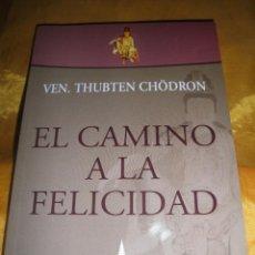 Libros: EL CAMINO A LA FELICIDAD. VEN. THUBTEN CHÖDRON. EDICIONES DHARMA 2012. Lote 49418486