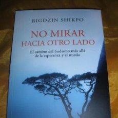 Libros: NO MIRAR HACIA OTRO LADO. RIGDZIN SHIKPO. EDICIONES DHARMA 2012 *. Lote 49451177