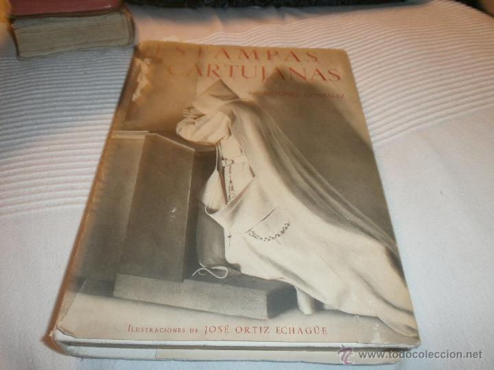 ESTAMPAS CARTUJANAS 1947 ANTONIO GONZALEZ ILUSTRACIONES JOSE ORTIZ ECHAGUE FIRMADO Y DEDICADO AUTOR (Libros Nuevos - Humanidades - Religión)