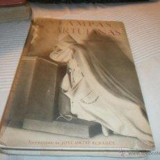 Libros: ESTAMPAS CARTUJANAS 1947 ANTONIO GONZALEZ ILUSTRACIONES JOSE ORTIZ ECHAGUE FIRMADO Y DEDICADO AUTOR. Lote 50344296