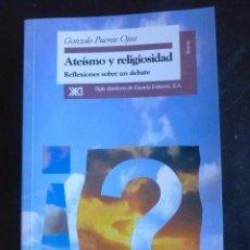 Libros: ATEISMO Y RELIGIOSIDAD POR GONZALO PUENTE OJEA-1º ED.AÑO 1997. Lote 56528487
