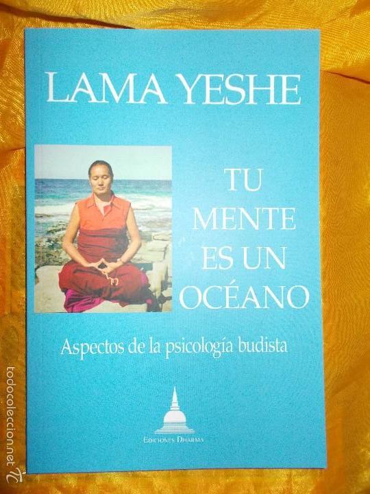 LAMA YESHE. TU MENTE ES UN OCEANO. (ASPECTO DE LA PSICOLOGIA BUDISTA). EDT. DHARMA 2016 (Libros Nuevos - Humanidades - Religión)