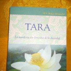Libros: TARA. LA MANIFESTACION FEMENINA DE LA DIVINIDAD. BOKAR RIMPOCHE. EDICIONES CHABSOL. Lote 56742554
