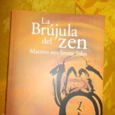Libros: LA BRUJULA DEL ZEN. MAESTRO ZEN SEUNG SAHN. EDT LA LIEBRE DE MARZO. Lote 56743355