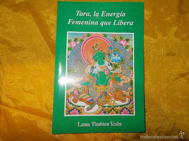 TARA, LA ENERGIA FEMENINA QUE LIBERA. LAMA THUBTEN YESHE. EDICIONES DHARMA (Libros Nuevos - Humanidades - Religión)