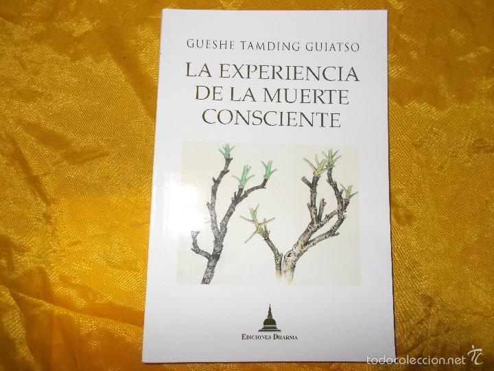 LA EXPERIENCIA DE LA MUERTE CONSCIENTE. GUESHE TAMDING GUIATSO. EDICIONES DHARMA (Libros Nuevos - Humanidades - Religión)