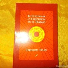 Bücher - EL CULTIVO DE LA CONSCIENCIA EN EL TRABAJO. TARTHANG TULKU. EDICIONES LA LLAVE - 56744582