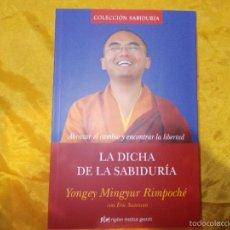 Libros: LA DICHA DE LA SABIDURIA. YONGEY MINGYUR RIMPOCHE CON ERIC SWANSON.. Lote 56744647