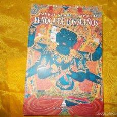 Libros: EL YOGA DE LOS SUEÑOS. NAMKHAI NORBU RIMPOCHE. EDICIONES DHARMA. Lote 56744815