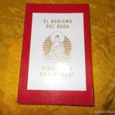 Libros: EL BUDISMO DEL BUDA. ALEXANDRA DAVID-NEEL. EDITORIAL LA LLAVE. Lote 56801288