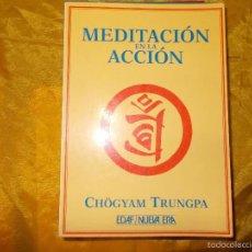 Libros: MEDITACION EN ACCION. CHÖGYAM TRUNGPA. EDAF / NUEVA ERA.. Lote 56801330