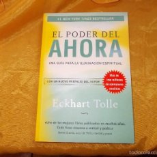 Libros: EL PODER DEL AHORA. GUIA PARA LA ILUMINACION ESPIRITUAL. ECKHART TOLLE. EDICIONES GAIA. Lote 56945030