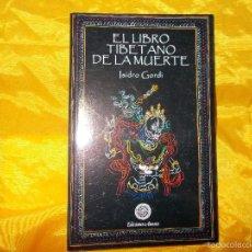 Libros: EL LIBRO TIBETANO DE LA MUERTE. ISIDRO GORDI. EDICIONES AMARA. Lote 56966000