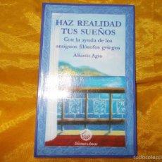 Libros: HAZ REALIDAD TUS SUEÑOS. CON LA AYUDA DE LOS ANTIGUOS FILOSOFOS GRIEGOS. ALKISTIS AGIO.ED. AMARA. Lote 147895132